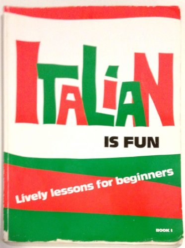 9780877205975: Italian Is Fun: Lively Lessons for Beginners, Book 1 (English and Italian Edition)