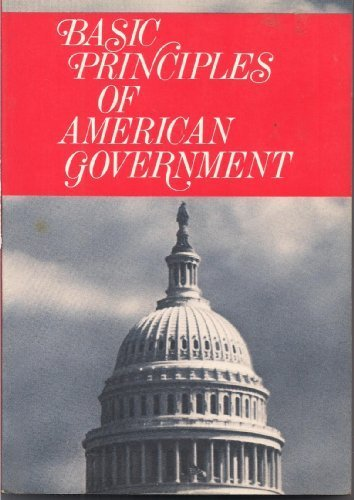 9780877206194: Basic Principles of American Government