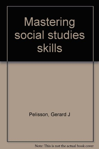 Mastering social studies skills: Gerard J Pelisson