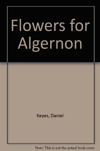 a summary of flowers for algernon by daniel keyes Flowers for algernon summary: with an initial iq of 68, charlie works as a janitor and delivery boy at a bakery in new york city, while also taking classes at a college for retarded adults at the recommendation of his teacher alice, charlie is chosen to participate in an experimental surgery.