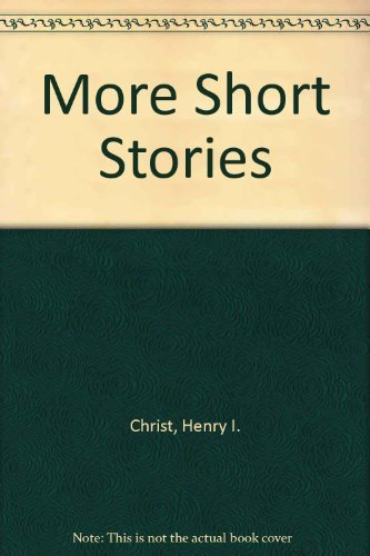 More Short Stories (0877207658) by Henry I. Christ; Jerome Shostak