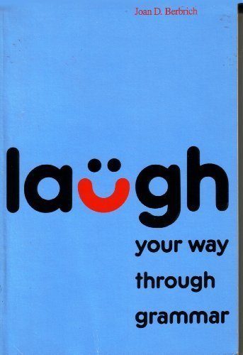 Laugh Your Way Through Grammar (R 498 Bs): Joan D. Berbrich