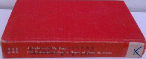 Light Unto My Path: Old Testament Studies in Honour of Jacob M.Myers (Gettysburg theological ...