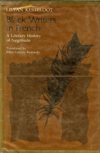Black Writers in French: A Literary History: Kesteloot, Lilyan