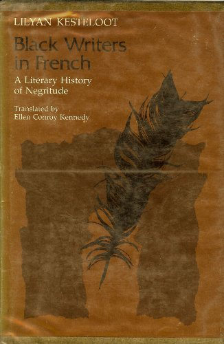 Black Writers in French: A Literary History (0877220565) by Kesteloot, Lilyan