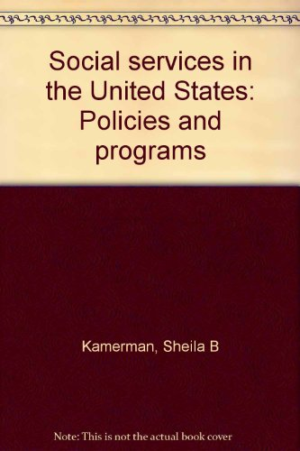 Social services in the United States: Policies: Sheila B Kamerman