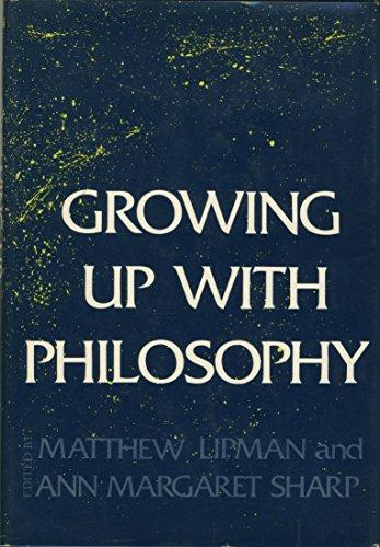 Growing up with philosophy: Sharp, Ann Margaret, 1942- / Lipman, Mat