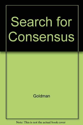 Search for Consensus: The Story of the Democratic Party: Ralph Morris Goldman