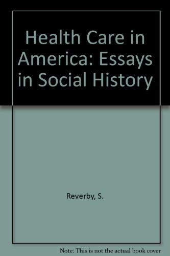 9780877221531: Health Care in America: Essays in Social History