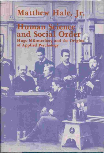 Human Science and Social Order: Hugo Munsterberg and Origins of Applied Psychology