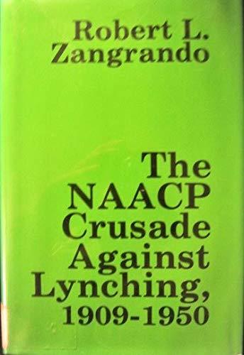 Naacp Crusade against Lynching 1909-50: Zangrando