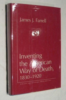 Inventing the American Way of Death, 1830: Farrell, James J.