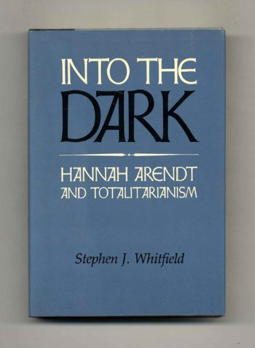 9780877221883: Into the Dark: Hannah Arendt and Totalitarianism