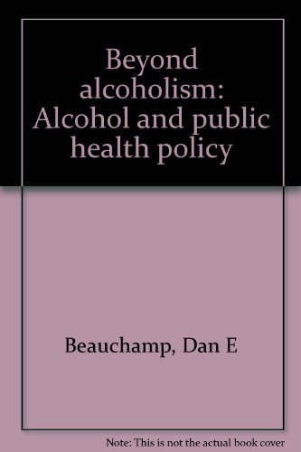 Beyond Alcoholism; Alcohol and Public Health Policy