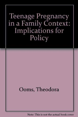Teenage Pregnancy in a Family Context: Implications for Policy: Ooms, Theodora