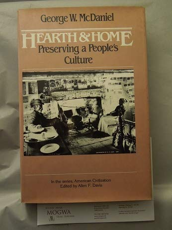 Hearth and Home: Preserving a People's Culture (In the series, American Civilization)