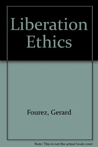 Liberation Ethics (0877222541) by Gerard Fourez