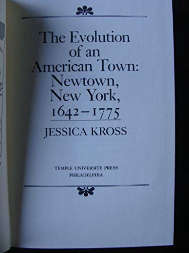 9780877222774: The Evolution of an American Town: Newtown, New York, 1642-1775