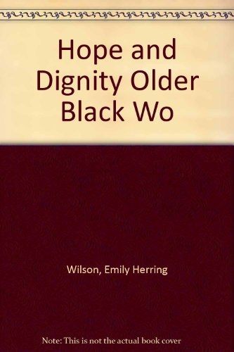 9780877223023: Hope and Dignity: Older Black Women of the South