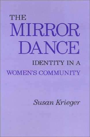 The Mirror Dance: Identity in a Woman's: Krieger, Susan