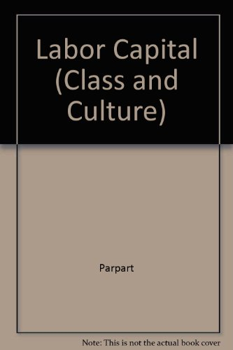 9780877223252: Labor and Capital on the African Copperbelt (Class and Culture)