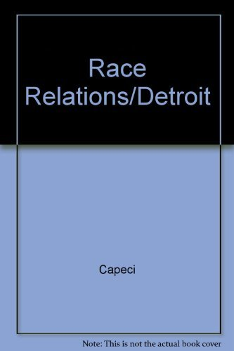 Race Relations in Wartime Detroit: The Sojourner Truth Housing Controversy of 1942: Capeci, Dominic...