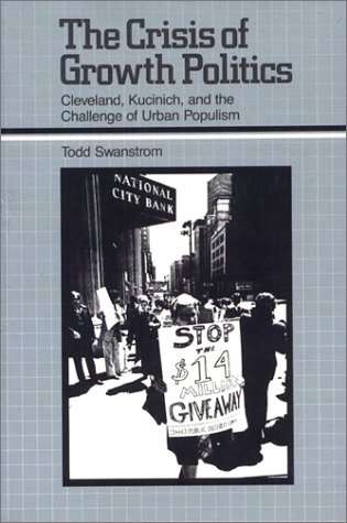 9780877223665: The Crisis of Growth Politics: Cleveland, Kucinich, and the Challenge of Urban Populism