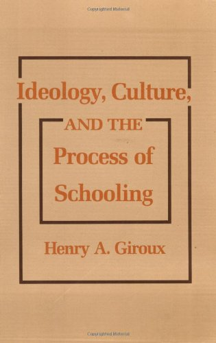 9780877223702: Ideology, Culture and the Process of Schooling