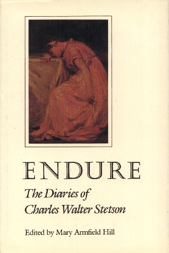 Endure, The Diaries of Charles Walter Stetson