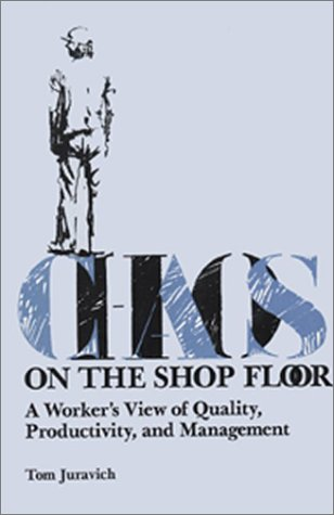 9780877223757: Chaos on the shop floor: A worker's view of quality, productivity, and management (Labor and social change)
