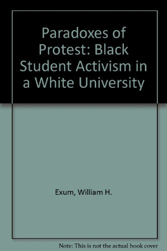 9780877223771: Paradoxes of Protest: Black Student Activism in a White University