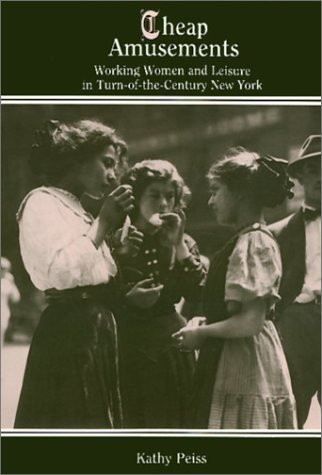 9780877223894: Cheap Amusements:Working Women & Leisure in Turn-of-the-Century New York