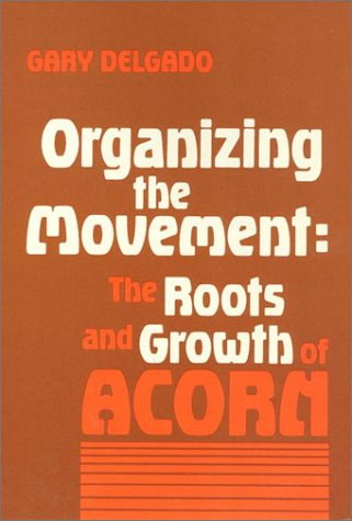 9780877223931: Organizing the Movement: The Roots and Growth of ACORN