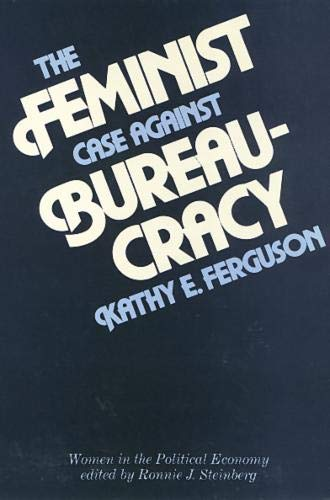 9780877224006: Feminist Case Against Bureaucracy (Women In The Political Economy)