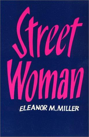 Street Woman (Women in the Political Economy series): Eleanor M. Miller