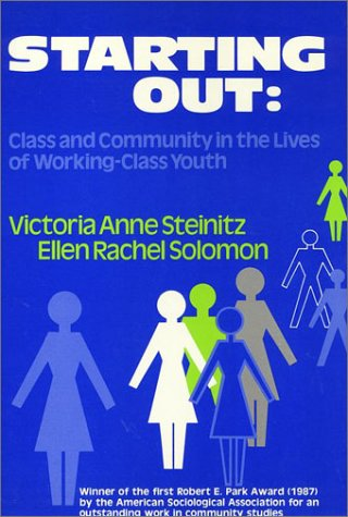 9780877224303: Starting Out: Class and Community in the Lives of Working-Class Youth