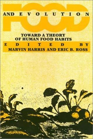 9780877224358: Food and Evolution: Toward a Theory of Human Food Habits