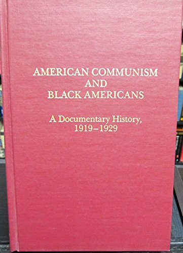 American Communism and Black Americans: A Documentary History, 1919-1929: Foner, Philip S.