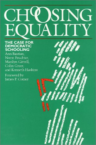9780877224549: Choosing Equality: The Case for Democratic Schooling