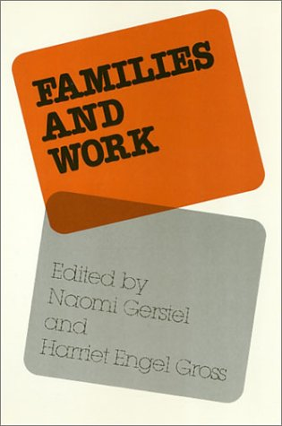 Families and Work (Women In The Political Economy): Naomi Gerstel