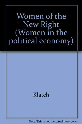 9780877224709: Women of the New Right (Women in the political economy)
