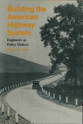 9780877224723: Building the American Highway System: Engineers As Policy Makers (Technology and Urban Growth)