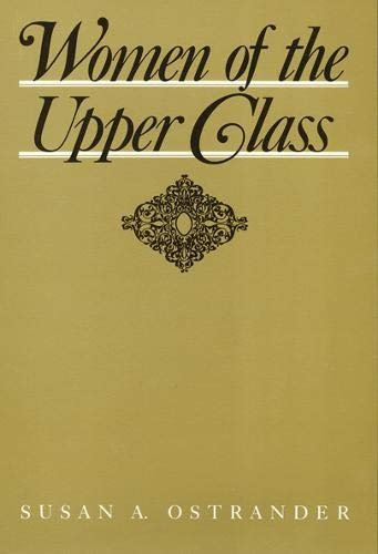 9780877224754: Women of the Upper Class (Women In The Political Economy)
