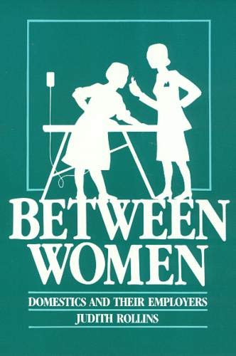 9780877224914: Between Women: Domestics and Their Employers (Labor And Social Change)