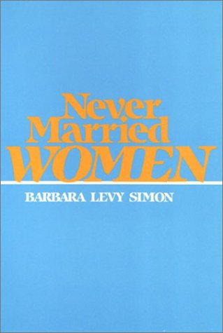 9780877224976: Never Married Women (Women in the Political Economy)