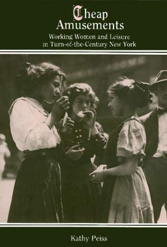 CHEAP AMUSEMENTS:Working Women and Leisure in Turn-of-the Century New York