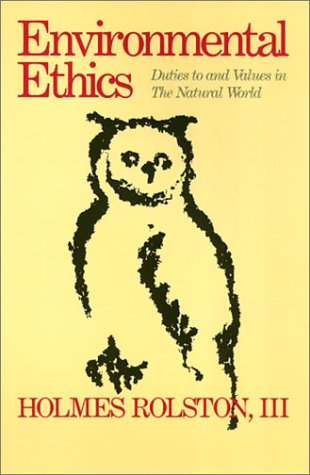 Environmental Ethics: Duties to and Values in the Natural World (Ethics And Action) (087722501X) by Holmes Rolston