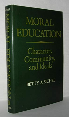 9780877225089: Moral Education: Character, Community and Ideals