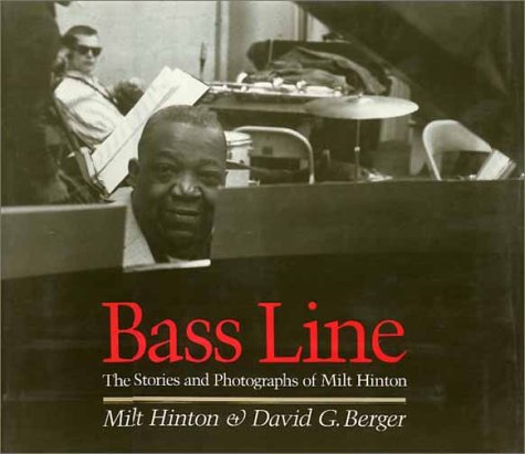 Bass Line; The Stories And Photographs Of Milt Hinton - 1st Edition/1st Printing: Hinton, Milt...