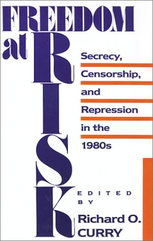 9780877225430: Freedom at Risk: Secrecy, Censorship, and Repression in the 1980s